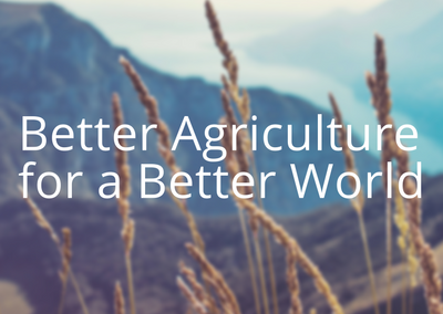Better Agriculture for a Better World