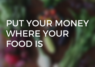 HTF 021: Put Your Money Where Your Food Is